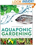 Aquaponic Gardening, A Step-By-Step G...