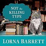 Not the Killing Type: A Booktown Mystery, Book 7 | Lorna Barrett