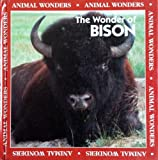img - for The Wonder of Bison (Animal Wonders) book / textbook / text book
