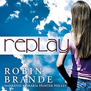 Replay | [Robin Brande]