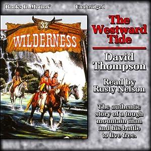 The Westward Tide: Wilderness, Book 32 | [David Thompson]