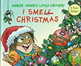 I Smell Christmas: Scratch-and-sniff Book (Little Critter Board Books)