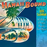 Hawaii Bound - Hawaii 2015 Deluxe Wall Calendar - Collection of Vintage Hawaiian Travel Posters