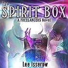 The Spirit Box: The Freelancers, Book 1 Hörbuch von Lee Isserow Gesprochen von: Lee Isserow