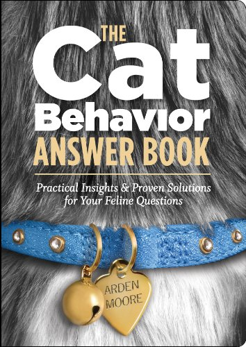 The Cat Behavior Answer Book: Practical Insights & Proven Soluti