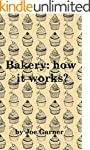 Bakery: How it works?