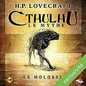 Le Molosse (Cthulhu - Le mythe) | Howard Phillips Lovecraft