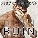 RUIN - Part Two | Deborah Bladon