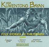 Mga Kuwentong Bayan: Folk Stories from the Philippines (New Faces of Liberty)