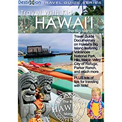 Travel With Kids: Hawaii, The Big Island