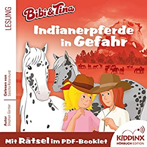 Indianerpferde in Gefahr (Bibi und Tina) Hörbuch