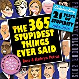 The 365 Stupidest Things Ever Said 2015 Page-A-Day Calendar