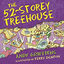 The 52-Storey Treehouse: The Treehouse Books, Book 4 Audiobook by Andy Griffiths Narrated by Stig Wemyss