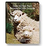 img - for Link to the Past, Bridge to the Future; Colonial Williamsburg's Animals book / textbook / text book