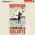 Deathless (       UNABRIDGED) by Catherynne M. Valente Narrated by Kim de Blecourt