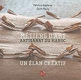 echange, troc Patricia Kapferer, Edith Pauly - Metiers d'art. Artisanat du Maroc. Un élan créatif