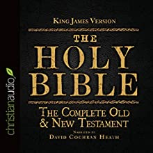 The Holy Bible in Audio - King James Version: The Complete Old & New Testament Audiobook by  King James Version Narrated by David Cochran Heath