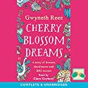 Cherry Blossom Dreams Audiobook by Gwyneth Rees Narrated by Clare Corbett