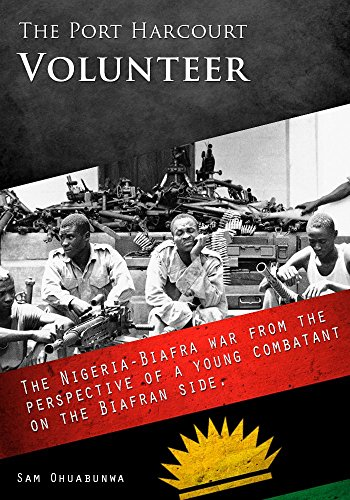 the-port-harcourt-volunteer-the-nigeria-biafra-war-from-the-perspective-of-a-young-combatant-on-the-