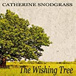 The Wishing Tree: Texas Brides, Book 1 (       UNABRIDGED) by Catherine Snodgrass Narrated by C. D. Brooks