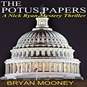 The Potus Papers: Nick Ryan Mystery Series, Book 1 | Bryan Mooney