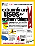 Extraordinary Uses for Ordinary Things: 2,317 Ways to Save Money and Time