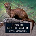Ring of Bright Water Audiobook by Gavin Maxwell Narrated by David Rintoul