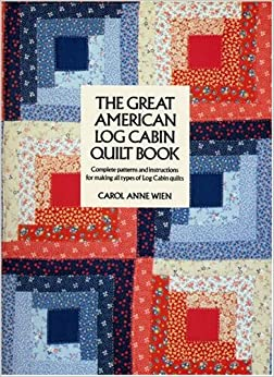 The great american log cabin quilt book carol anne wien for Great american log homes