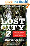 The Lost City of Z: A Tale of Deadly...