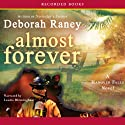 Almost Forever (       UNABRIDGED) by Deborah Raney Narrated by Laurie Birmingham