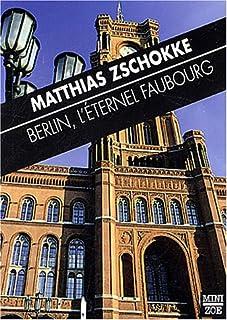 Berlin, l'éternel faubourg et autres textes