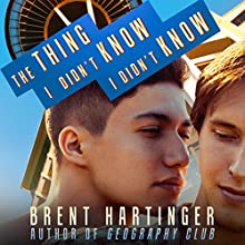 The Thing I Didn't Know I Didn't Know (       UNABRIDGED) by Brent Hartinger Narrated by Josh Hurley