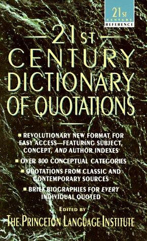 21st Century Dictionary of Quotations, PRINCETON LANGUAGE INSTITUTE (EDT)