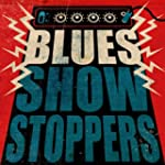 Blues: Show Stoppers
