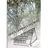 http://www.amazon.es/s/ref=nb_sb_noss_1?__mk_es_ES=%C3%85M%C3%85%C5%BD%C3%95%C3%91&url=search-alias%3Dstripbooks&field-keywords=oficis+i+jornals+del+bosc