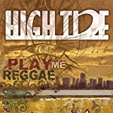 Play Me Reggae by High Tide (2007)