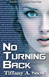 No Turning Back (Kathleen Tu... - Tiffany A. Snow