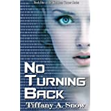 No Turning Back (Kathleen Turner Series) ~ Tiffany A. Snow