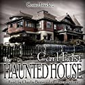 The Haunted House (       UNABRIDGED) by Carl East Narrated by Charlie Boxwood, Lucy Malone