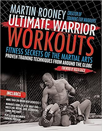 Ultimate Warrior Workouts (Training for Warriors): Fitness Secrets of the Martial Arts