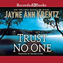Trust No One Audiobook by Jayne Ann Krentz Narrated by Amanda Cobb