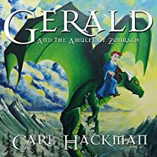 Gerald and the Amulet of Zonrach Audiobook by Carl Hackman Narrated by Tim Anstey