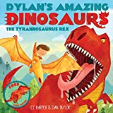 img - for Dylan's Amazing Dinosaur: The Tyrannosaurus Rex: With Pull-Out, Pop-Up Dinosaur Inside! (Dylan's Amazing Dinosaurs) book / textbook / text book