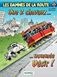 img - for Les damn s de la route - tome 6 - Une 2 chevaux nomm e d sir (French Edition) book / textbook / text book