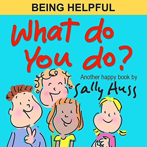 Children'S Books: What Do You Do? (Wonderful Bedtime Story/Picture Book, About Being Helpful, For Beginner Readers, Ages 2-8)