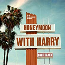 Honeymoon with Harry Audiobook by Bart Baker Narrated by Elijah Alexander