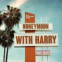 Honeymoon with Harry | Livre audio Auteur(s) : Bart Baker Narrateur(s) : Elijah Alexander