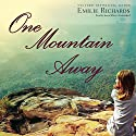 One Mountain Away: Goddesses Anonymous, Book 1 (       UNABRIDGED) by Emilie Richards Narrated by Karen White