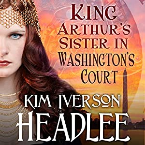 King Arthur's Sister in Washington's Court Audiobook