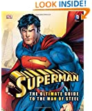 Superman: the Ultimate Guide to the Man of Steel (Dk Superman)